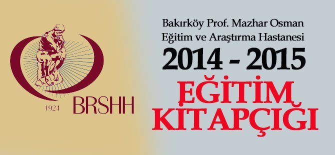 Bakırköy Sinir Ruh Hastalıkları Hastanesi Eğitim Kitapçığı 2014 -2015