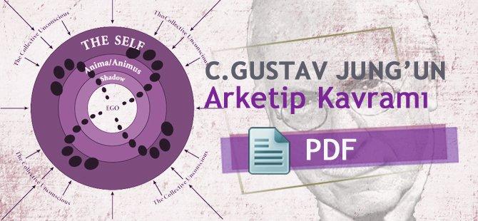 C. Gustav Jung'un Arketip Kavramı Nedir?