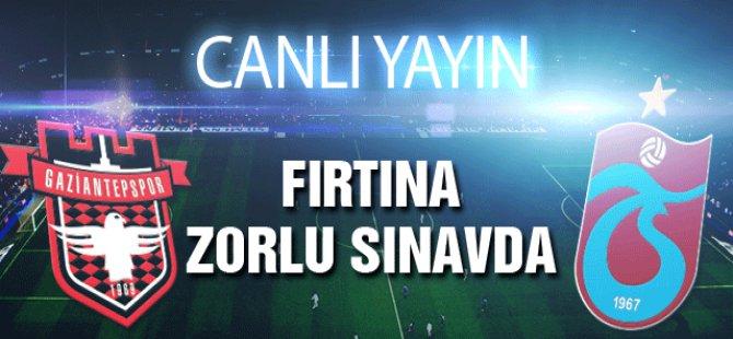 Gaziantepspor-Trabzonspor maçı