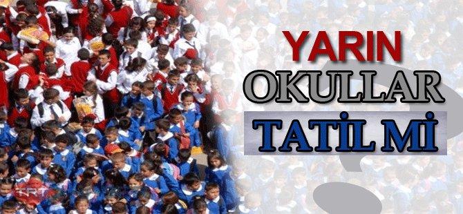 Yarın Okullar Tatil Mi?