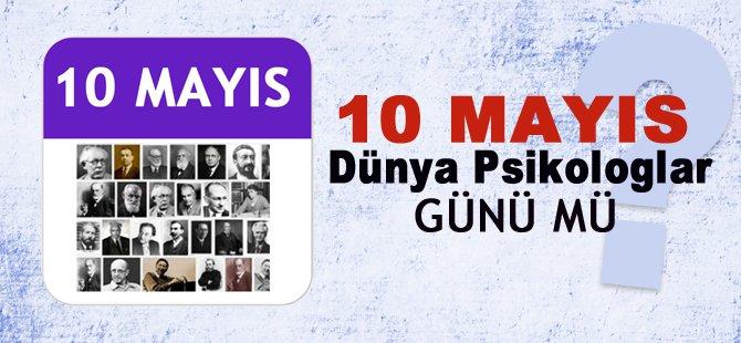 10 Mayıs Dünya Psikologlar Günü mü?