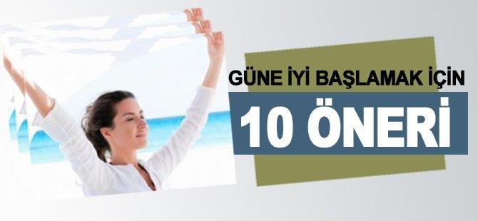 Güne İyi Başlamak İçin 10 Öneri