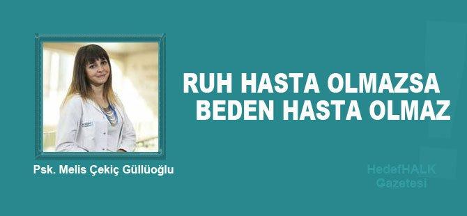 """Psikolog Melis Çekiç Güllüoğlu """"Ruh Hasta Olmazsa Beden Hasta Olmaz"""""""