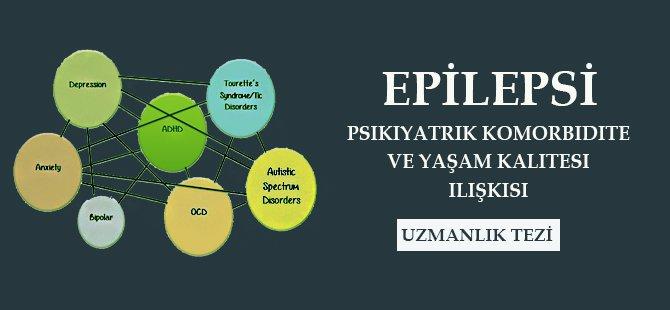 Epilepsi, Psikiyatrik ve Komorbidite ve Yaşam Kailitesi