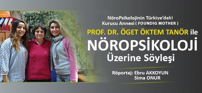Nöropsikoloji Üzerine Prof. Dr. Öget Öktem İle Söyleşi