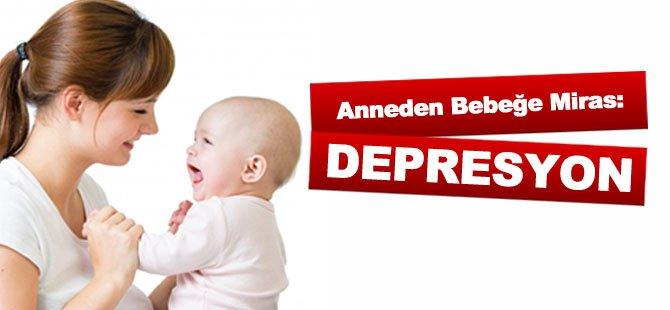 Anneden Bebeğe Miras: Depresyon