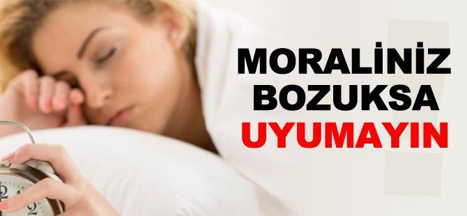 Moraliniz Bozuksa Uyumayın!