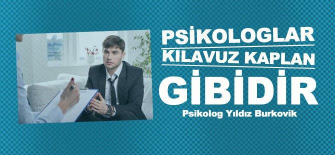 Psk. Yıldız Burkovik 'Psikologlar Kılavuz Kaptan Gibidir'