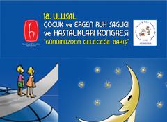 18. Ulusal Çocuk ve Ergen Ruh Sağlığı ve Hastalıkları Kongresi