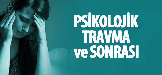 Psikolojik Travma ve Sonrası