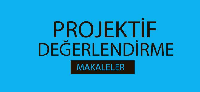 Projektif Değerlendirme - Makale ve Kaynaklar