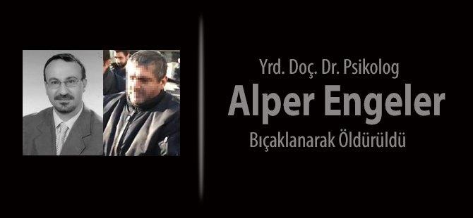 Psikolog Alper Engeler Bıçaklanarak Öldürüldü
