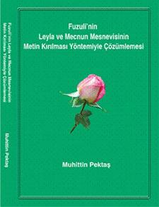 Fuzuli'nin Leyla ve Mecnun Mesnevisinin Metin Kırılması Yöntemiyle Çözümlemesi