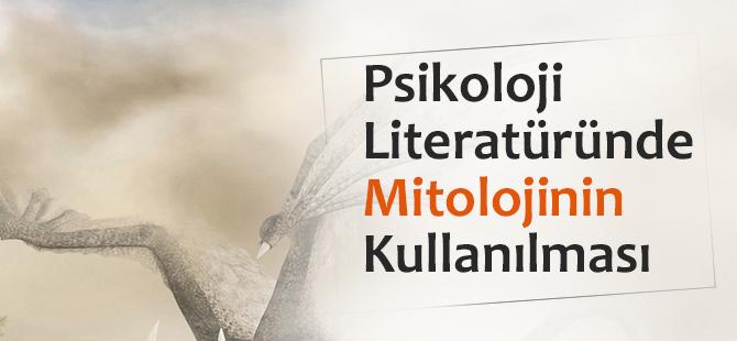 Psikoloji Literatüründe Mitolojinin Kullanılması