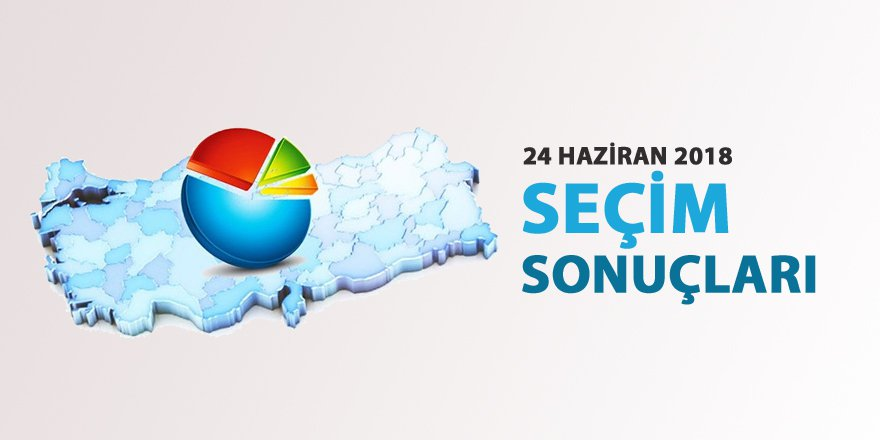 24 Haziran 2018  Cumhurbaşkanlığı Seçim Sonuçları