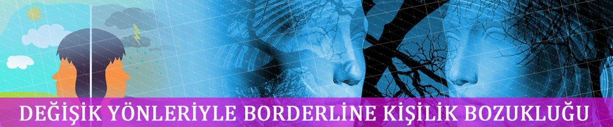 Sınır (BorderLine) Kişilik Bozukluğu
