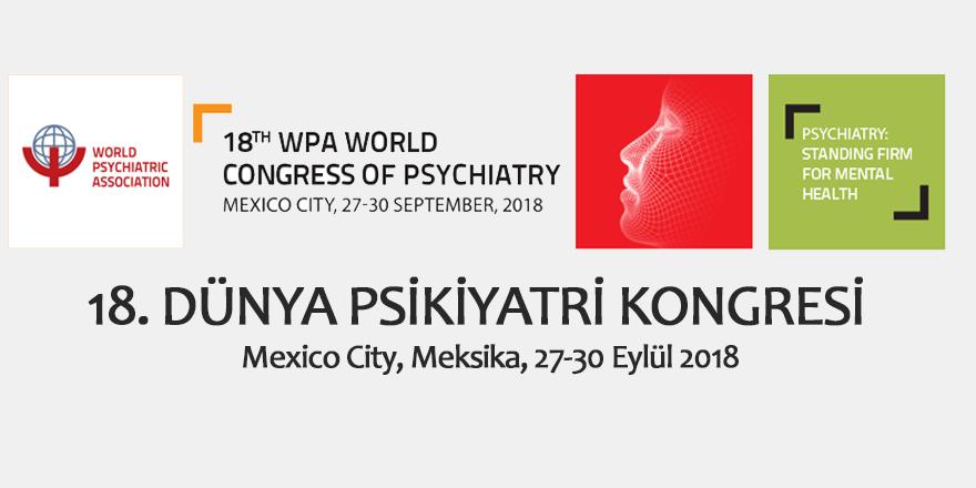 18. Dünya Psikiyatri kongresi 27-30 Eylül 2018
