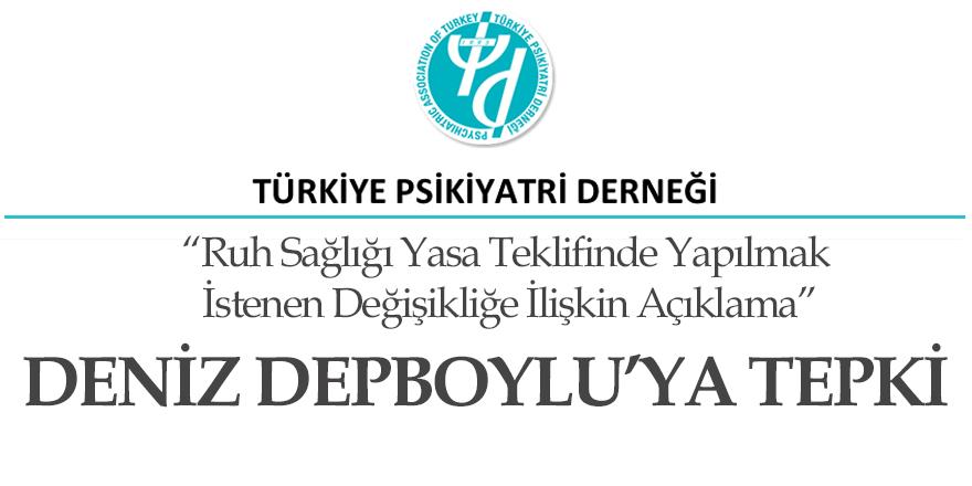 Türkiye Psikiyatri Derneğinden Deniz Depboylu'ya Tepki