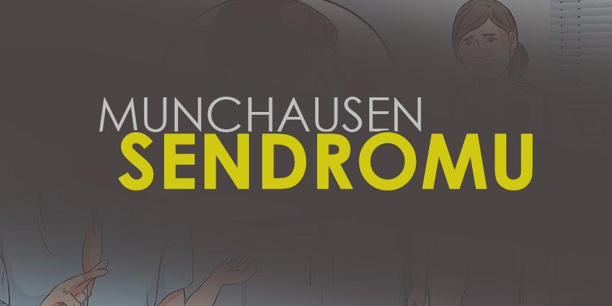 Munchausen Sendromu Nedir? Hastalığın Belirtileri nelerdir?