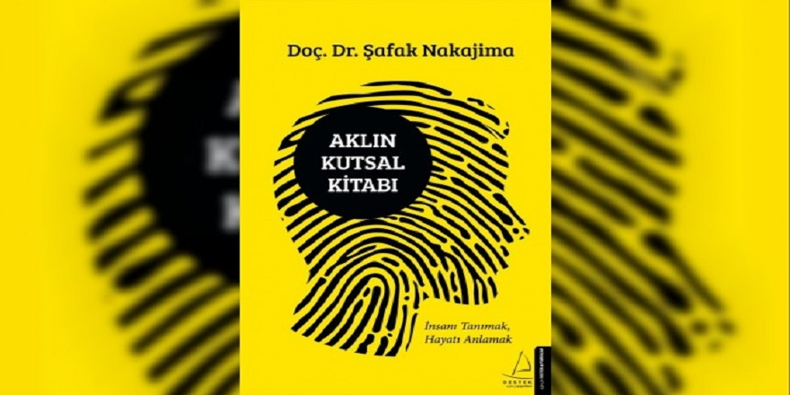Doç. Dr. Şafak Nakajima'nın yeni kitabı 'Aklın Kutsal Kitabı' raflarda