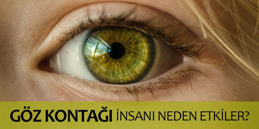 Göz Kontağı İnsanı Neden etkiler ve İdeal Göz kontağı Süresi Nedir?