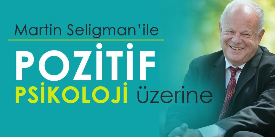 Pozitif Psikolojinin Kurucusu Martin Seligman ile Söyleşi...