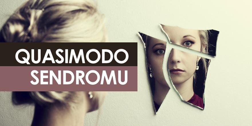 Quasimodo Sendromu Nedir? Belirtileri Nelerdir?
