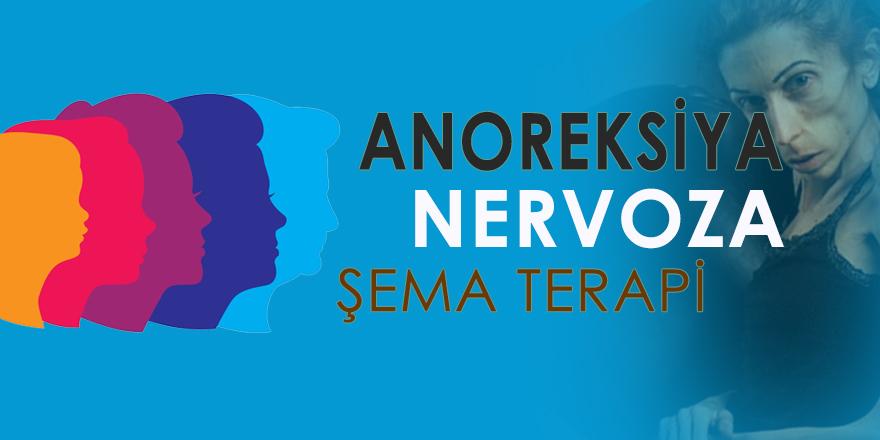 Anoreksiya Nervoza ve Şema Terapi