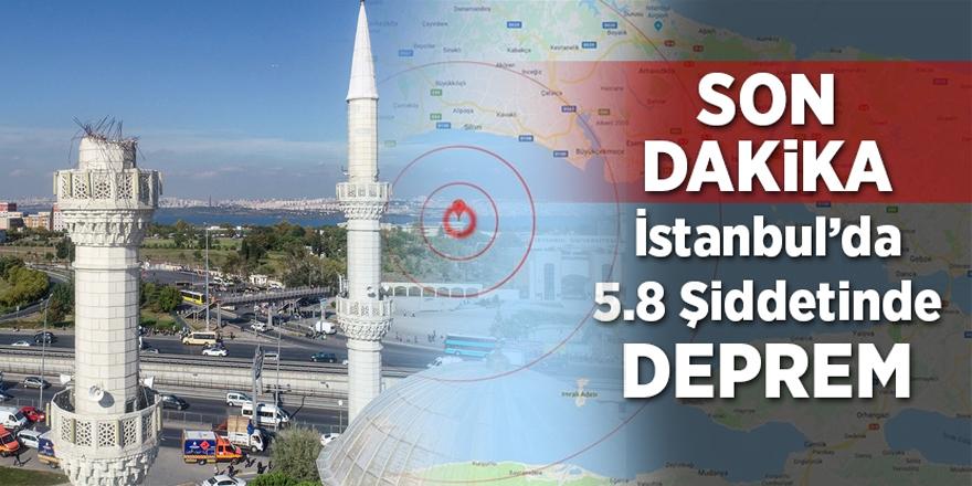 İStanbul'da 5,8 Şiddetinde Deprem