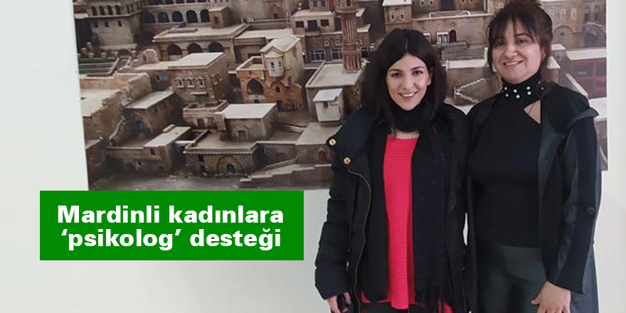 Mardinli kadınlara 'psikolog' desteği