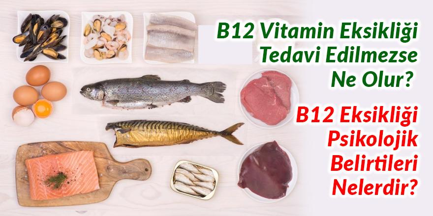 B12 (Kobalamin) Vitamin Eksikliği Tedavi Edilmezse Ne Olur? / B12 Eksikliği Psikolojik Belirtileri Nelerdir?