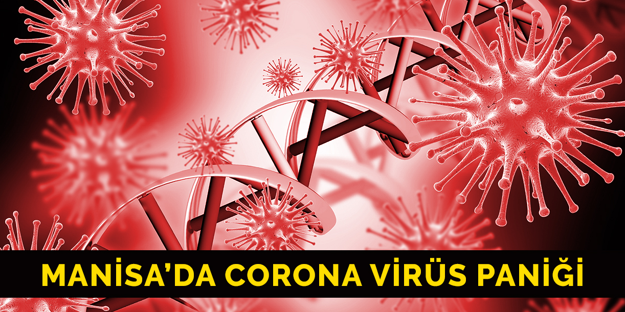 Manisa'da corona virüs paniği: Rehber kadın gözlem altına alındı