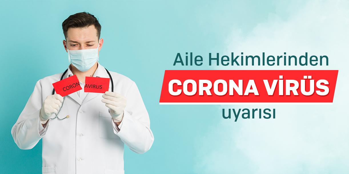 Aile hekimlerinden Corona uyarısı!
