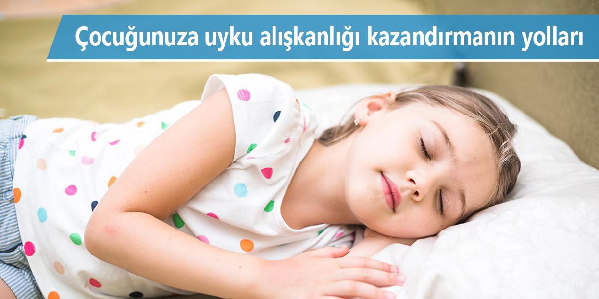 Çocuğunuza uyku alışkanlığı  kazandırmanın yolu bu  önerilerden geçiyor!