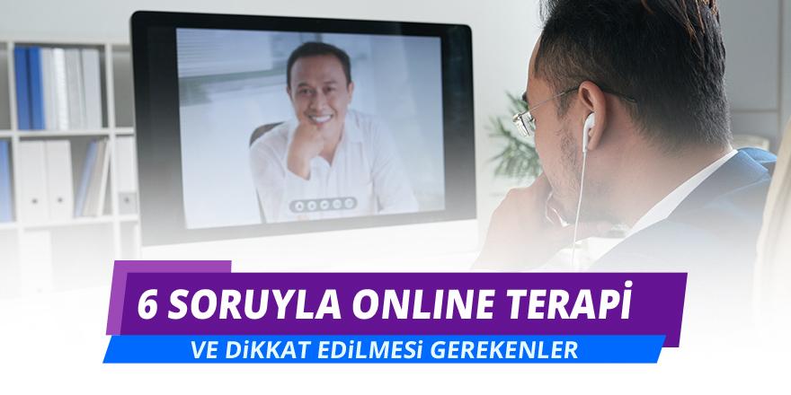 6 Soruyla Online Terapi ve Dikkat Edilmesi Gerekenler