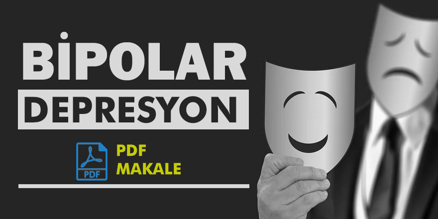 Bipolar (İki Uçlu) Depresyon - PDF Makale