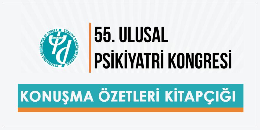 55. Ulusal Psikiyatri Kongresi Konuşma Metinleri Kitapçığı