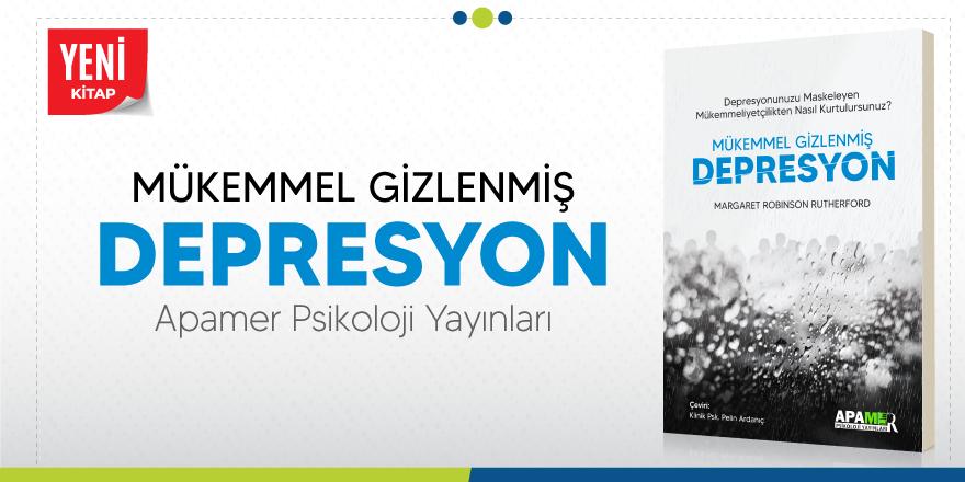 Mükemmel Gizlenmiş Depresyon - Yeni Kitap
