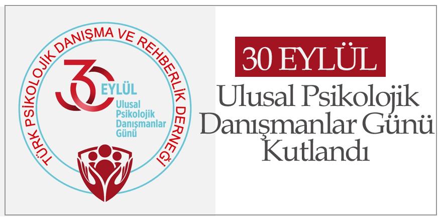 30 Eylül Ulusal Psikolojik Danışmanlar Günü Kutlandı
