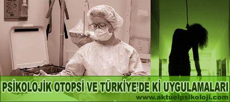 Psikolojik otopsi ve Türkiyedeki uygulamaları