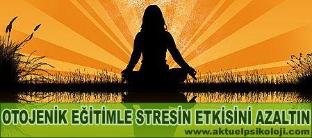 Stresi Otojenik Eğitimle Yenin