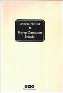 Kayıp Zamanın İzinde / Marcel Proust