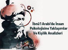İbnü'l Arabi'de İnsan Psikolojisine Yaklaşımlar  ve Kişilik Çözümlemeleri