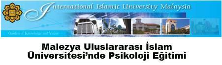 Malezya Uluslararası İslam Üniversitesi'nde Psikoloji Eğitimi