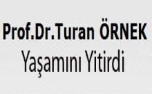 Prof. Dr. Turan Örnek Yaşamını Yitirdi