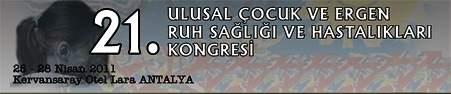 21. Ulusal Çocuk ve Ergen Ruh Sağlığı ve Hastalıkları Kongresi