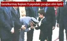 Genel Kurmay Başkanı 9 Yaşındaki Çocuğun Elini Öptü