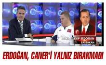 Başbakan Tayyip Erdoğan Caneri Yalnız Bırakmadı