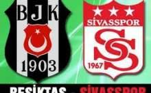 Beşiktaş-Sivasspor Maçı Ne Zaman?