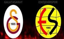 Galatasaray Eskişehirspor Maçı Canlı Anlatım ve Sonucu
